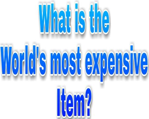 What is the world's most expensive item, Quiz Day-1