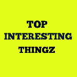 Top interesting thingz