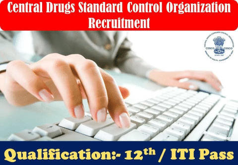 CDSCO Recruitment – 527 DEO, TDA & Other Posts – 12th / ITI Pass Apply Now